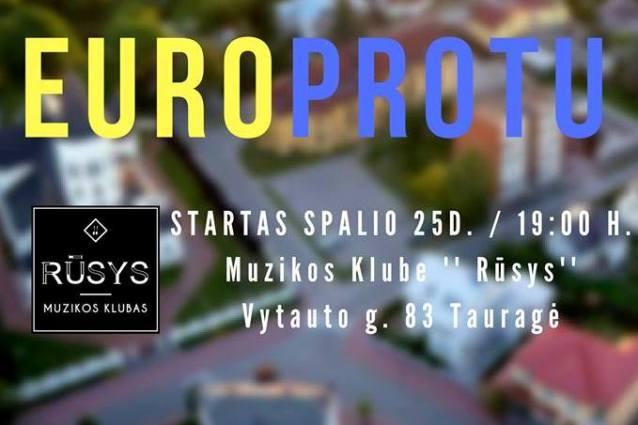Po dviejų metų pertraukos Europrotai sugrįžta į Tauragę