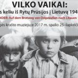 """Parodos """"Vilko vaikai: duonos keliu iš Rytų Prūsijos į Lietuvą 1945–1948"""" atidarymas"""